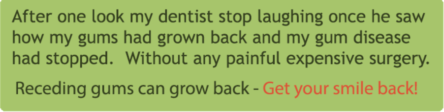 Receding gums Can Grow Back